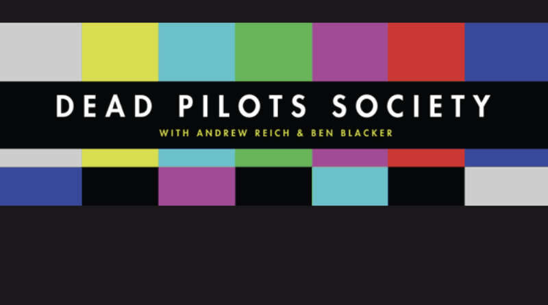 Nick Wechsler on Episode 63 of Dead Pilots Society